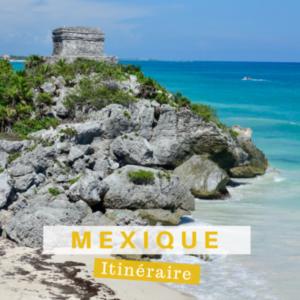 Itinéraire de voyage au mexique Yucatan